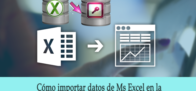 Cómo importar datos de Ms Excel en la base de datos MS Access 2016