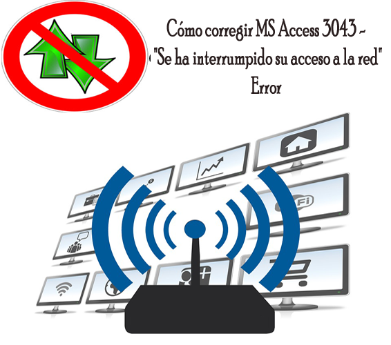 "MS Access 3043 - ""Se ha interrumpido su acceso a la red"" Error"